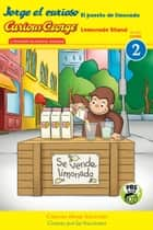 Jorge el curioso El puesto de limonada / Curious George Lemonade Stand (CGTV reader) ebook by H. A. Rey