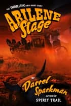 Abilene Stage ebook by Darrel Sparkman