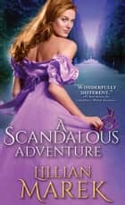 A Scandalous Adventure ebook by Lillian Marek