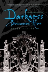 Darkness Becomes Her ebook by Kelly Keaton