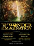Tails of Wonder and Imagination ebook by Ellen Datlow