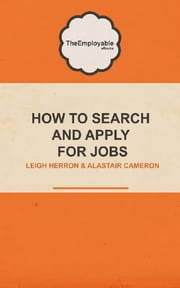 How to Search and Apply for Jobs ebook by Alastair Cameron