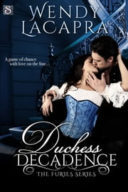 Duchess Decadence ebook by Wendy LaCapra