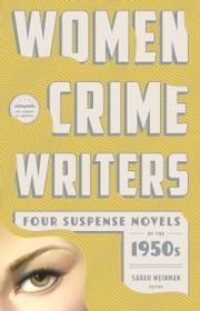 Women Crime Writers: Four Suspense Novels of the 1950s ebook by Sarah Weinman