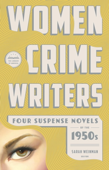 Women Crime Writers: Four Suspense Novels of the 1950s (LOA #269) - Mischief / The Blunderer / Beast in View / Fools' Gold ebook by