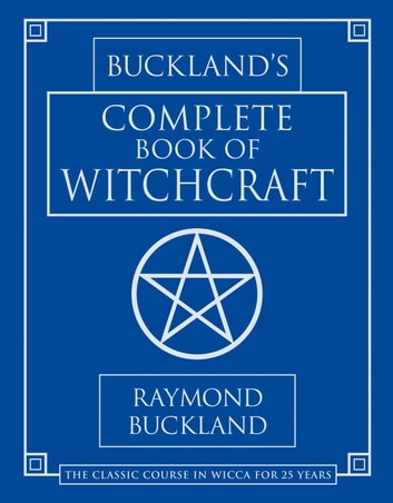 Buckland's Complete Book Of Witchcraft ebook by Raymond Buckland