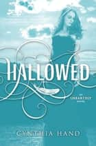 Hallowed - An Unearthly Novel ebook by Cynthia Hand