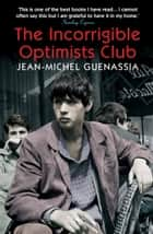 The Incorrigible Optimists Club ebook by Jean-Michel Guenassia