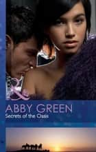 Secrets of the Oasis (Mills & Boon Modern) 電子書 by Abby Green
