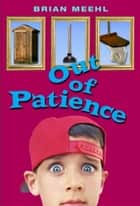 Out of Patience ebook by Brian Meehl