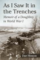 As I Saw It in the Trenches ebook by Dae Hinson