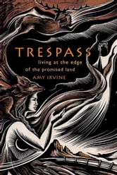 Trespass - Living at the Edge of the Promised Land ebook by Amy Irvine