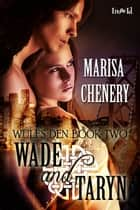 Wade and Taryn ebook by Marisa Chenery