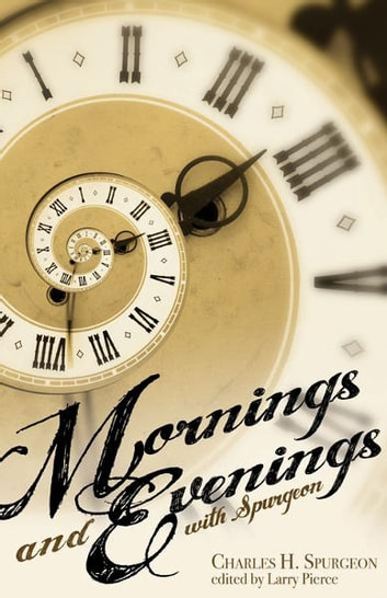Mornings and Evenings with Spurgeon ebook by Charles H. Spurgeon