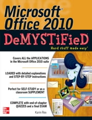 Microsoft Office 2010 Demystified ebook by Karin Rex