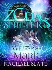 Water's Mark: A Zodiac Shifters Paranormal Romance: Cancer - Lords of Krete, #1 ebook by Rachael Slate