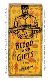 Blood and Gifts - A Play ebook by J. T. Rogers