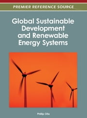 Global Sustainable Development and Renewable Energy Systems ebook by Phillip Olla