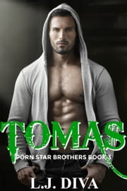 Tomas (Porn Star Brothers Book 3) ebook by L.J. Diva