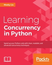 Learning Concurrency in Python ebook by Kobo.Web.Store.Products.Fields.ContributorFieldViewModel