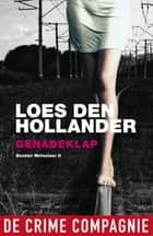 Genadeklap ebook by Loes den Hollander