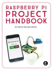 Raspberry Pi Project Handbook ebook by Rui Santos, Sara Santos