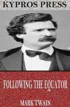 Following the Equator eBook by Mark Twain