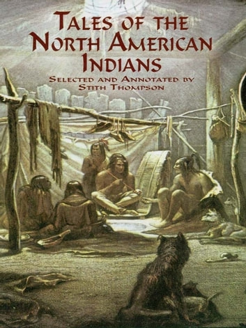 Tales of the North American Indians ebook by Stith Thompson