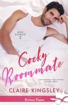 Cocky Roommate - Book Boyfriend, T2 eBook by Claire Kingsley, Nolwenn Potin