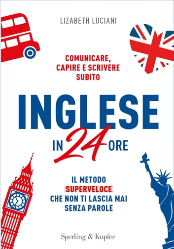 Inglese in 24 ore eBook by Lizabeth Luciani