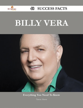 Billy Vera 48 Success Facts - Everything you need to know about Billy Vera ebook by Teresa Alston