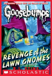 Classic Goosebumps #19: Revenge of the Lawn Gnomes ebook by R.L. Stine