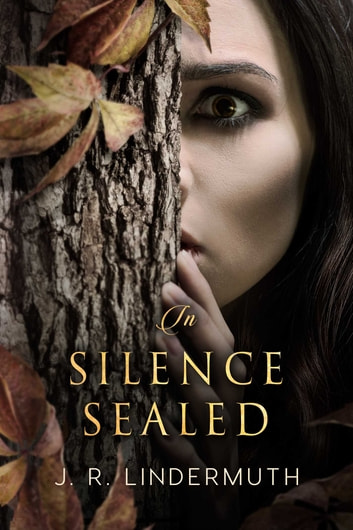 In Silence Sealed ebook by J.R. Lindermuth