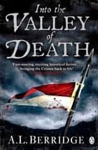 Into the Valley of Death ebook by A L Berridge