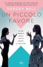 Un piccolo favore ebook by Darcey Bell
