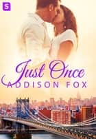 Just Once ebook by Addison Fox