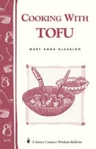 Cooking with Tofu ebook by Mary Anna Dusablon
