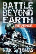 Battle Beyond Earth: Revenge ebook by