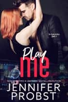 Play Me ebook by Jennifer Probst