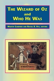 The Wizard of Oz and Who He Was ebook by Martin Gardner,Russel B. Nye