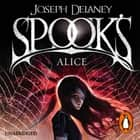 Spook's: Alice - Book 12 audiobook by Joseph Delaney