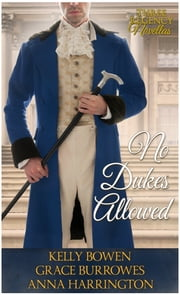 No Dukes Allowed ebook by Kelly Bowen, Grace Burrowes, Anna Harrington