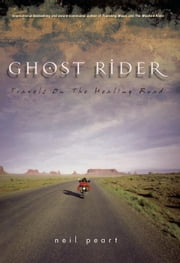 Ghost Rider: Travels on the Healing Road ebook by Peart, Neil