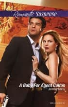 A Baby For Agent Colton 電子書 by Jennifer Morey