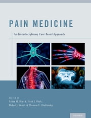Pain Medicine - An Interdisciplinary Case-Based Approach ebook by Salim M. Hayek,Binit J. Shah,Mehul J. Desai,Thomas C. Chelimsky