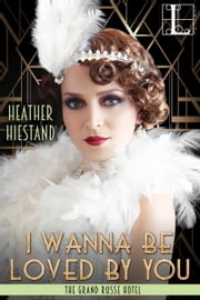 I Wanna Be Loved by You ebook by Heather Hiestand