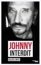 Johnny interdit ebook by Gilles LHOTE