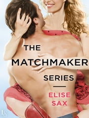 The Matchmaker Series 3-Book Bundle - An Affair to Dismember, Matchpoint, Love Game ebook by Elise Sax