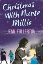 Christmas With Nurse Millie ebook by