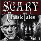 Classic Scary Tales, Volume 1 audiobook by Washington Irving, Mary Shelley, Nathaniel Hawthorne,...